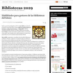 Habilidades para gestores de las bibliotecas del futuro