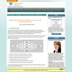 HABILIDADES DE COMUNICACIÓN: Técnicas para la Comunicación Eficaz