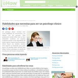 Habilidades que necesitas para ser un psicólogo clínico