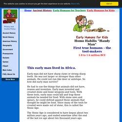 "Homo Habilis ""Handy Man"" - Early Humans for Kids"