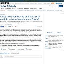 Carteira de habilitação definitiva será emitida automaticamente no Paraná - Vida e Cidadania