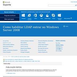 Comment faire pour activer le protocole LDAP de l'ouverture de session Windows Server 2008
