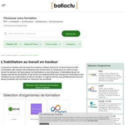 L'habilitation au travail en hauteur : dispositif, droits, démarches et financement