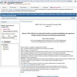 Décret n° 2014-1390 du 21 novembre 2014 relatif à la procédure d'habilitation des organismes chargés d'actions d'insertion et de formation professionnelle