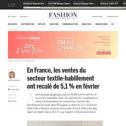 En France, les ventes du secteur textile-habillement ont reculé de 5,1 % en février - Actualité : distribution (#1197669)