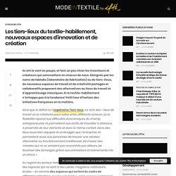 Les tiers-lieux du textile-habillement, nouveaux espaces d'innovation et de création