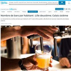 Nombre de bars par habitant : Lille deuxième, Calais sixième