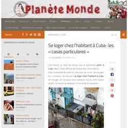 """Se loger chez l'habitant à Cuba : les """"casas particulares"""" - Planète Monde"""