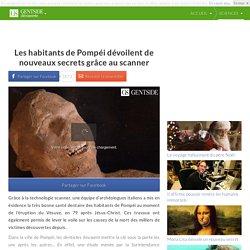Les habitants de Pompéi dévoilent de nouveaux secrets grâce au scanner