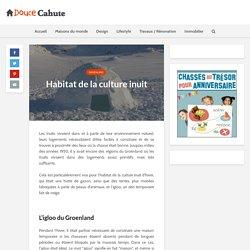 Habitat de la culture inuit