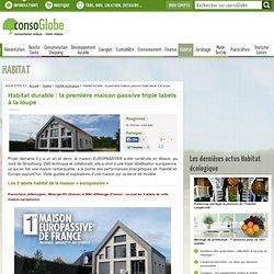 Habitat durable : la première maison passive triple labels à la loupe
