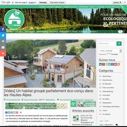[Vidéo] Un habitat groupé parfaitement éco-conçu dans les Hautes-Alpes