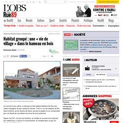 Habitat groupé: une «vie de village» dans le hameau en bois - Rue89 - L'Obs