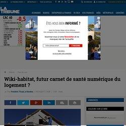 Wiki-habitat, futur carnet de santé numérique du logement ?