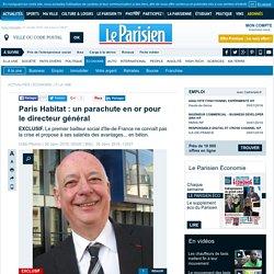 Paris Habitat : un parachute en or pour le directeur général