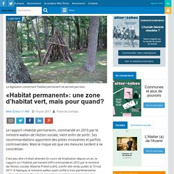 «Habitat permanent»: une zone d'habitat vert, mais pour quand? – Alter Echos