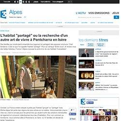 """L'habitat """"partagé"""" ou la recherche d'un autre art de vivre à Pontcharra en Isère"""