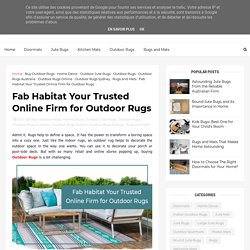 Fab Habitat Your Trusted Online Firm for Outdoor Rugs
