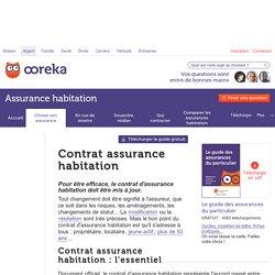 Contrat assurance habitation : infos sur les contrats d'assurances