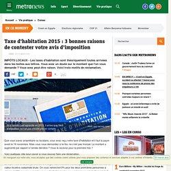 Taxe d'habitation 2015 : 3 bonnes raisons de contester votre avis d'imposition