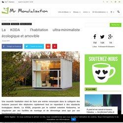 La KODA : l'habitation ultra-minimaliste écologique et amovible