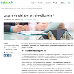 L'assurance habitation est-elle obligatoire? - LeLynx.fr