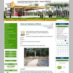 Visite de l'habitation LOYOLA - Lycée Polyvalent Edmard LAMA - Sergine PREVOT
