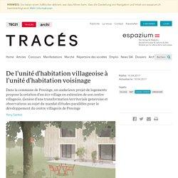 De l'unité d'habitation villageoise à l'unité d'habitation voisinage - TRACES - espazium.ch
