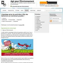 AGIR POUR L ENVIRONNEMENT 19/09/14 L'épandage aérien de pesticides à 50m des habitations est maintenant possible !