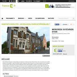 Habitats insolites : un nouveau marché immobilier ? - Mercredi 19 Février 01h06