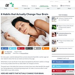 6 Habits That Actually Change Your Brain