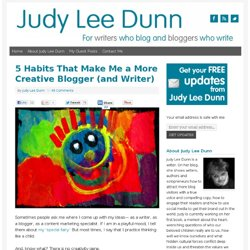 5 Habits That Make Me a More Creative Blogger (and Writer) | Cat's Eye Writer Blog | Judy Dunn | Blogger | Writer