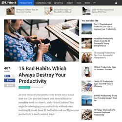 15 Bad Habits Which Always Destroy Your Productivity