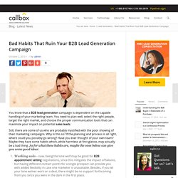 Bad Habits That Ruin Your B2B Lead Generation Campaign
