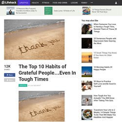 The Top 10 Habits of Grateful People...Even In Tough Times