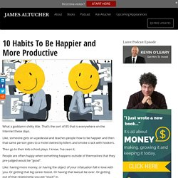 10 Habits To Be Happier and More Productive