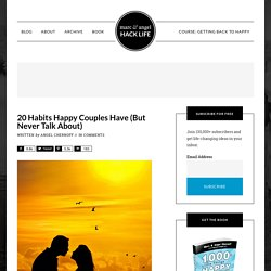 20 Habits Happy Couples Have (But Never Talk About)