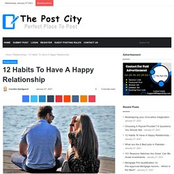 12 Habits To Have A Happy Relationship - The Post City ]