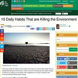 10 Daily Habits That are Killing the Environment