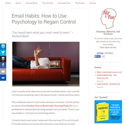 Email Habits: How to Use Psychology to Regain Control – Nir and Far