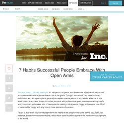 7 Habits Successful People Embrace With Open Arms