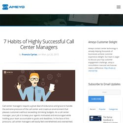 7 Habits of Highly Successful Call Center Managers