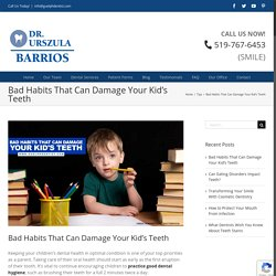 Bad Habits That Can Damage Your Kid's Teeth