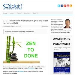 ZTD : 10 habitudes élémentaires pour organiser ses tâches (1/2)