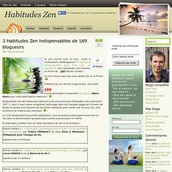 3 Habitudes Zen indispensables de 169 blogueurs