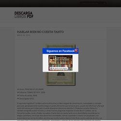 HABLAR BIEN NO CUESTA TANTO - Descargar Libro PDF