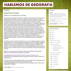 Hablemos de Geografía: Geografía y Ecología