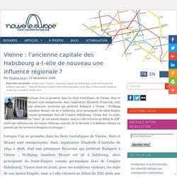 Vienne : l'ancienne capitale des Habsbourg a-t-elle de nouveau une influence régionale ?