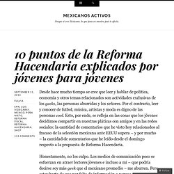 10 puntos de la Reforma Hacendaria explicados por jóvenes para jóvenes