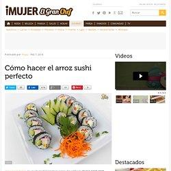 Cómo hacer el arroz Sushi perfecto